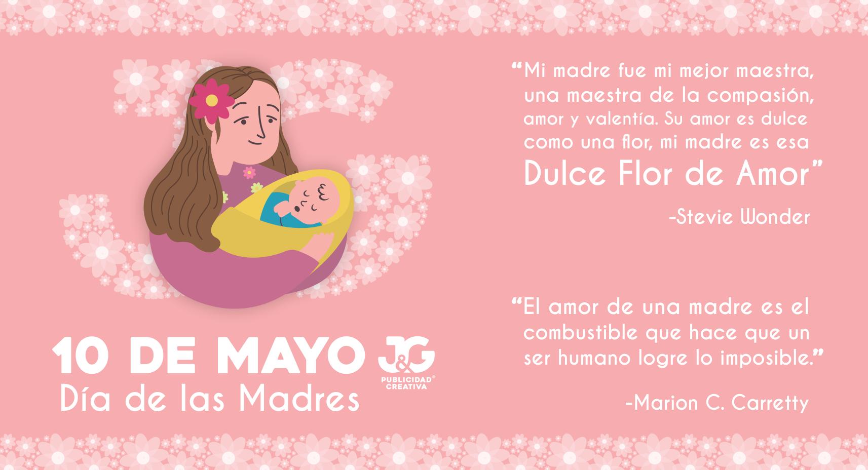 10 de mayo - Día de las madres 2018